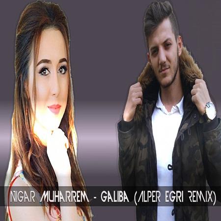 Nigar Muharrem Galiba Alper Egri Remix 2017 Grand Az Keyfiyyətli Mp3 Unvani