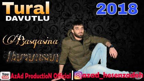 Tural Davutlu - Basqasina Haramsan 2018 *EXCLUSIVE*