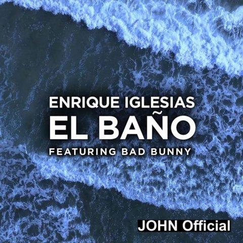 Enrique Iglesias - El Bano feat. Bad Bunny