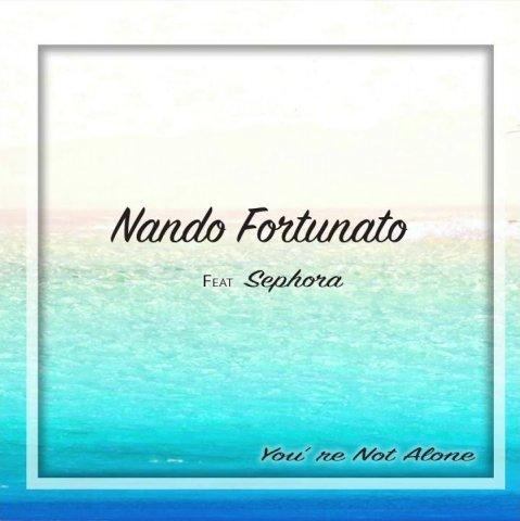 Nando Fortunato - You're Not Alone feat. Sephora (Radio Edit)
