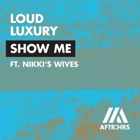 Loud Luxury feat. Nikki's Wives - Show Me (Dj Saleh Radio Edit) (2018)