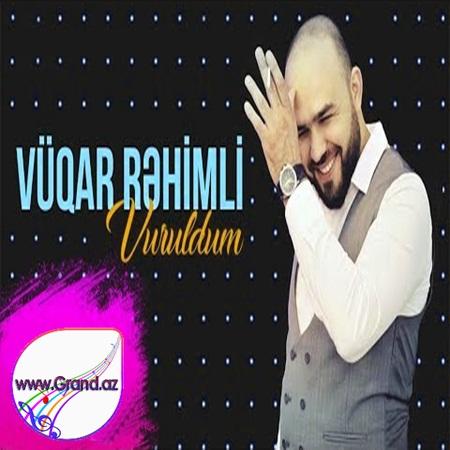 Vüqar Rəhimli - Vuruldum 2018