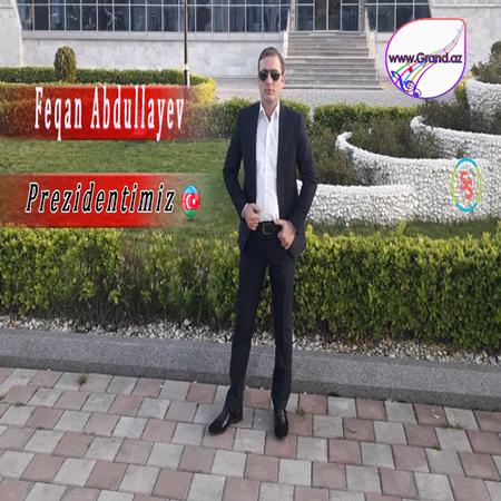 Feqan Abdullayev - Prezidentimiz 2018