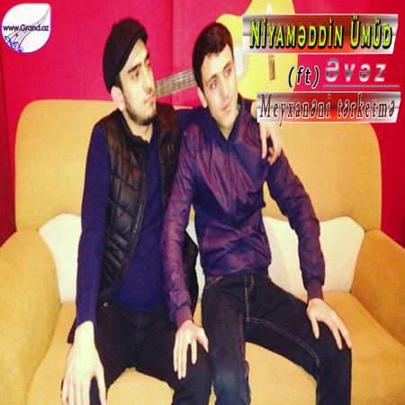 Niyameddin Umud ft Evez - Meyxaneni terketme 2018