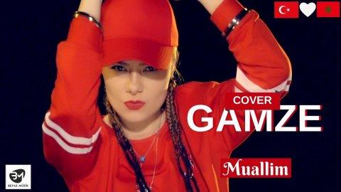 GAMZE - Muallim (Saad Lamjarred - LM3ALLEM) Yeni