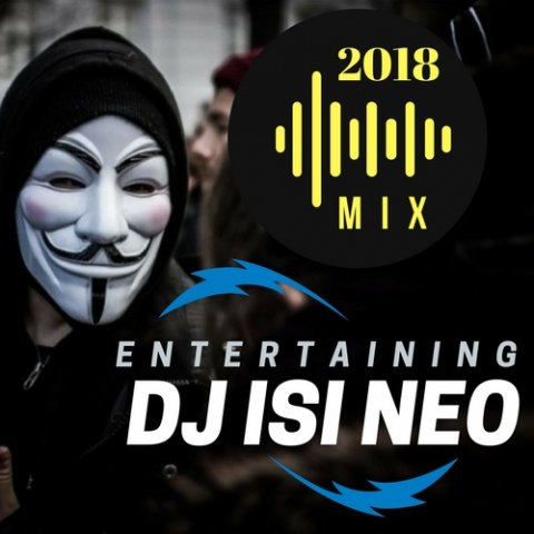 Dj isi Neo - Entertaining (Mix 2018)