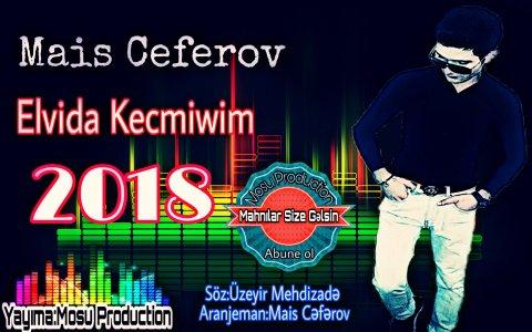 Mais Ceferov - Elvida Kecmiwim 2018