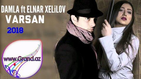 Damla ft Elnar Xelilov - Varsan 2018- Yeni