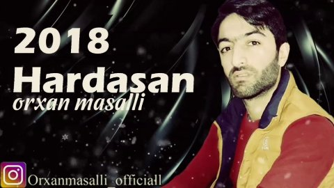 Orxan Masalli Hardasan 2018 - YENi