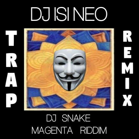 Dj Snake - Magenta Riddim (Dj isi Neo Trap Remix) -Yeni