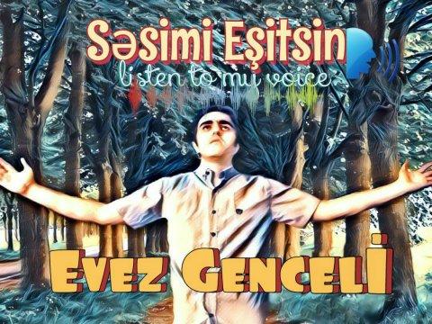 Evez Genceli - Sesimi eşitsin (2018) exclusive HiT