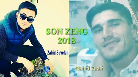 Nahid Yusif Oglu Ft Zahid Suvalan Son zeng 2018