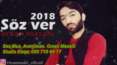 Orxan Masalli - Soz Ver 2018 Yeni