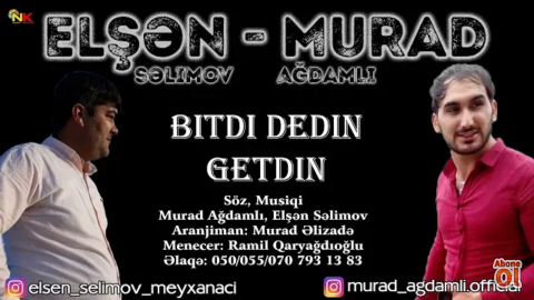 Murdad Agdamli ft Elsen Selimov - Bitdi Dedin Getdin 2018