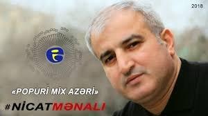 Nicat Menali - Popuri Mix Azeri 2018