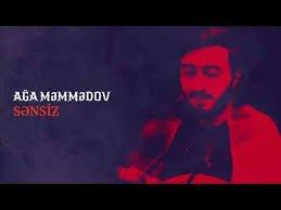 Ağa Məmmədov - Sənsiz 2018
