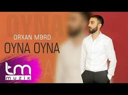 Orxan Mərd - Oyna Oyna 2018 MP3