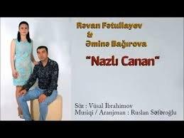 Revan Fetullayev & Emine Bagirova - Nazli Canan ( 2018 ) MP3