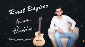 Rinat Bagirov - Seven Urekler 2018 MP3