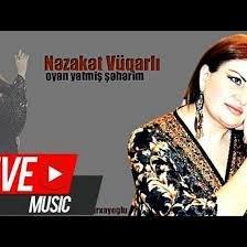 Nəzakət Vüqarli - Oyan yatmiş şəhərim 2018 MP3