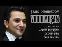 Şamo Məmmədov - Vurulmuşam 2018 MP3
