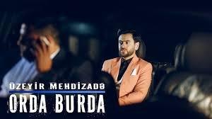 Uzeyir Mehdizade - Orda Burda ( 2018 )