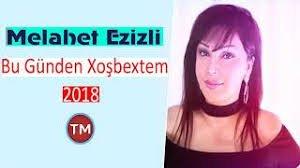 Melahet Ezizli - Bu Günden Xoşbextem 2018
