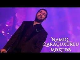 Namiq Qaraçuxurlu - Məktəb 2018