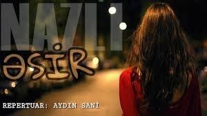 Nazlı - Əsir 2018