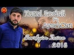 Tural Sedali ft AyselCan - Sevdiyim Insansan 2018