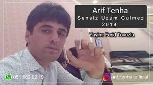 Arif Tenha - Sensiz Uzum Gulmez 2018