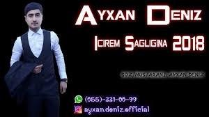 Ayxan Deniz - Icirem Sagligina 2018