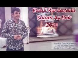 Ebdul Kurdaxanli - Salam Ay Sair 2018 (Yeni Versiya)