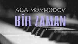 Ağa Məmmədov - Bir zaman 2018