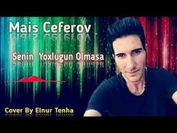 Mais Ceferov - Yoxlugun Olmasa 2018