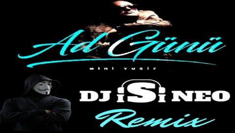 Miri Yusif - Ad Gunu (Dj isi Neo Remix)