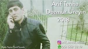 Arif Tenha - Dozmur Ureyin 2018