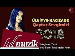 Ulviyye Hacizade  Qaytar Sevgimizi 2018