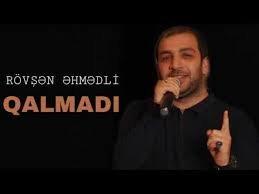 Rövşən Əhmədli - Qalmadı 2018