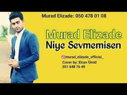 Murad Elizade - Niye Sevmemisen 2018