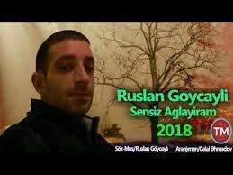 Ruslan Goycayli - Sensiz Aglayiram 2018
