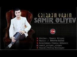 Samir Eliyev - Gelerem Yarim 2018
