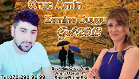 Oruc Amin ft Zemine Duygu - Gel 2018 eXclusive