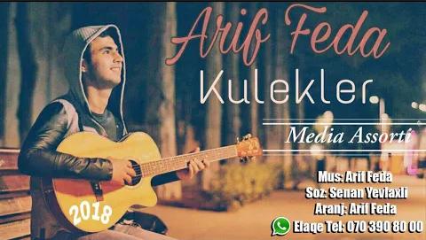 Arif Feda - Kulekler 2018 eXclusive