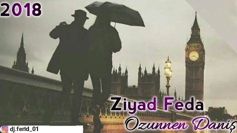 Ziyad Feda - Özünden Daniş 2018 (Super Mahni) eXclusive