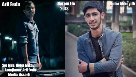 Arif Feda ft Nofer Mikayilli - Ölerem Ele 2018 eXclusive
