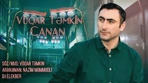 Vuqar Temkin - Canan 2018