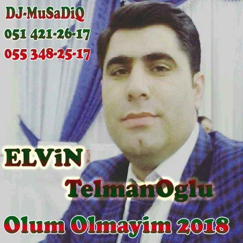 Elvin TelmanOglu - Olum Olmayim 2018 DJ-MuSaDiQ