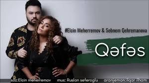 Elcin Meherremov ft Sebnem Qehremanova - QEFES (2018)