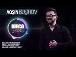 Aqşin Beşirov - Birce şans 2018
